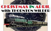 "Kaaterskill Actors Theater present ""The Long Christmas Dinner"" and ""Pullman Car Hiawatha"" by Thornton Wilder. www.wilderapril.com"
