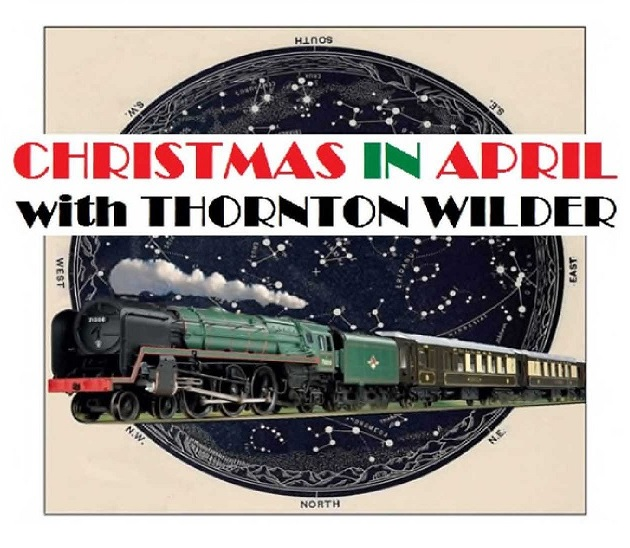 """Kaaterskill Actors Theater present """"The Long Christmas Dinner"""" and """"Pullman Car Hiawatha"""" by Thornton Wilder. www.wilderapril.com"""